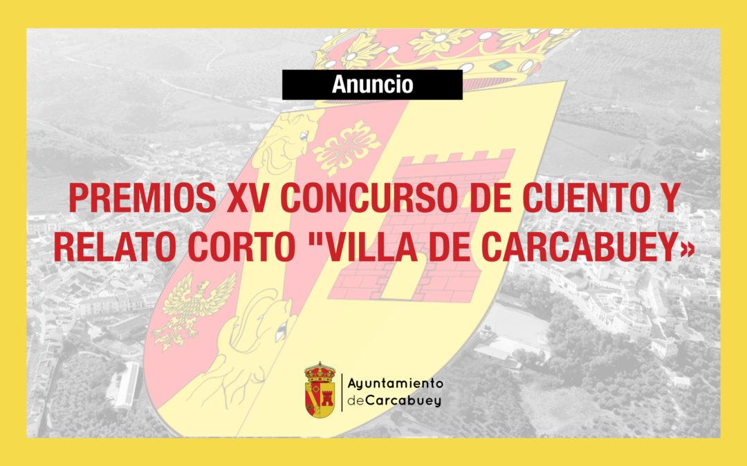 PREMIOS DEL XV CONCURSO DE CUENTO Y RELATO CORTO «VILLA DE CARCABUEY»