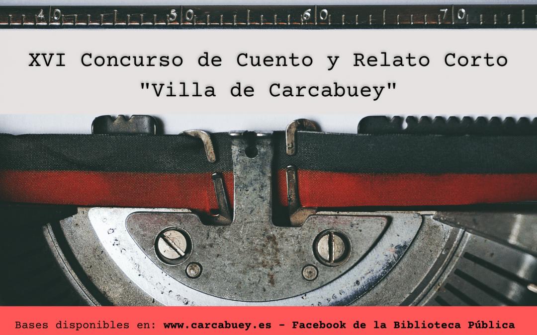 """Bases de la Convocatoria para el XVI Concurso de Cuento y Relato Corto """"Villa de Carcabuey""""."""
