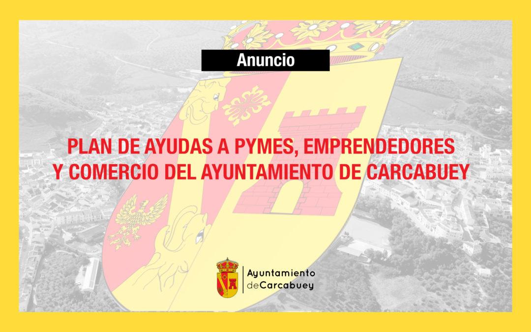 PLAN DE AYUDAS A PYMES, EMPRENDEDORES Y COMERCIO DEL AYUNTAMIENTO DE CARCABUEY