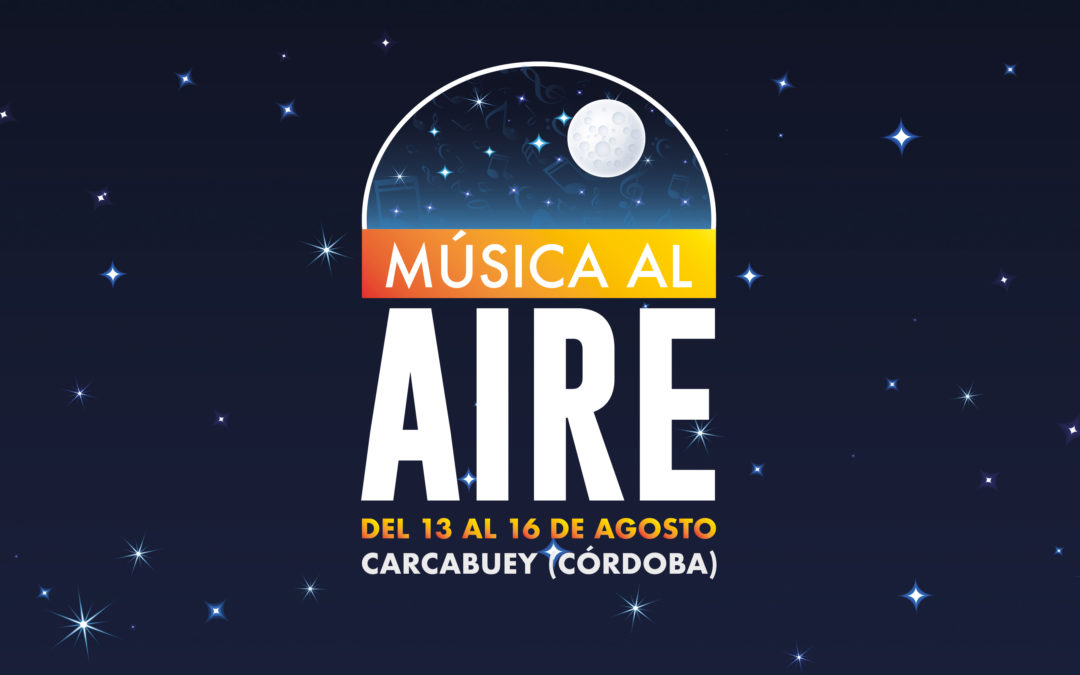 MÚSICA AL AIRE, DEL 13 AL 16 DE AGOSTO EN CARCABUEY
