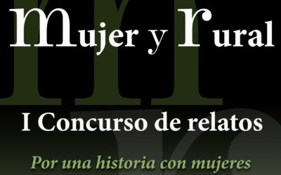 """I CONCURSO DE RELATOS """"MUJER Y RURAL, POR UNA HISTORIA CON MUJERES"""""""